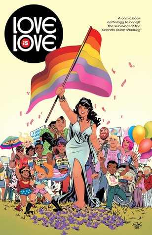 Read Books Love Is Love: A Comic Book Anthology to Benefit the Survivors of the Orlando Pulse Shooting Online