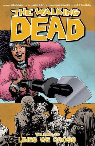 The Walking Dead, Vol 29 Lines We Cross by Robert Kirkman