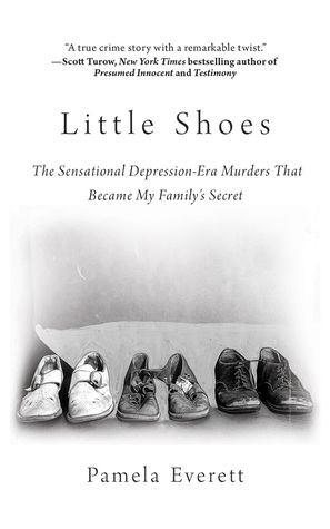 Little Shoes The Sensational Depression-Era Murders That Became My - presumed innocent author