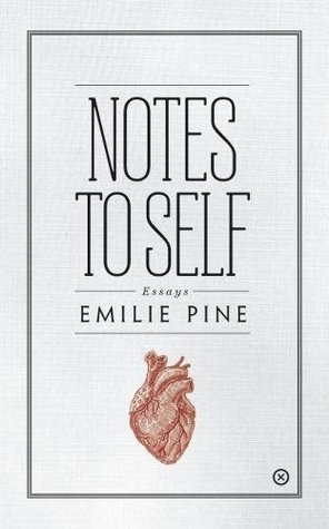 Notes to Self Essays by Emilie Pine
