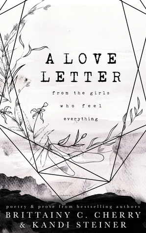 A Love Letter from the Girls Who Feel Everything by Brittainy C Cherry