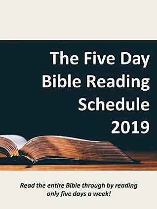 The Five Day Bible Reading Schedule for Kindle - 2019 Read the