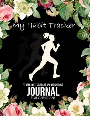 My Habit Tracker A Food Journal and Activity Log to Track Your