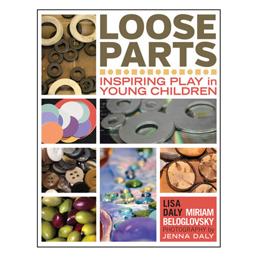Loose Parts Inspiring Play in Young Children - Paperback