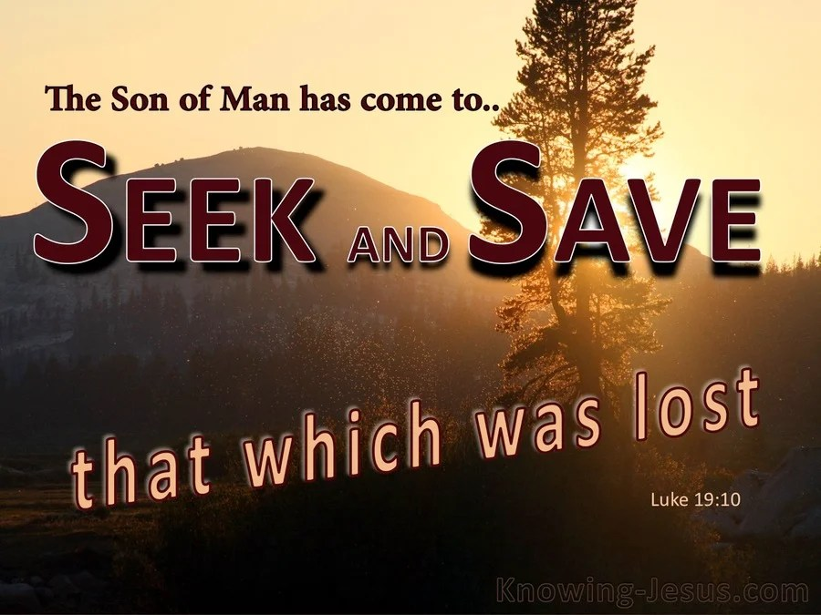 Wallpaper Motivational Quotes 42 Luke 19 10 The Son Has Come To Seek And To Save The Lost