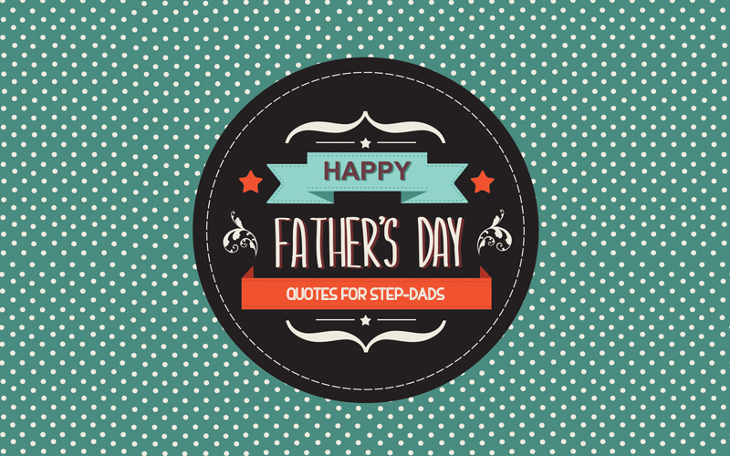 Father\u0027s Day Quotes And Sayings 32 Messages For Step-Dads That Rock! - father day cards from daughters