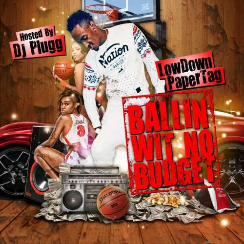 LowDown PaperTag - Ballin Wit No Budget - DJ Plugg