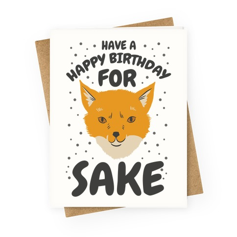 Have A Happy Birthday For Fox Sake Greeting Card LookHUMAN