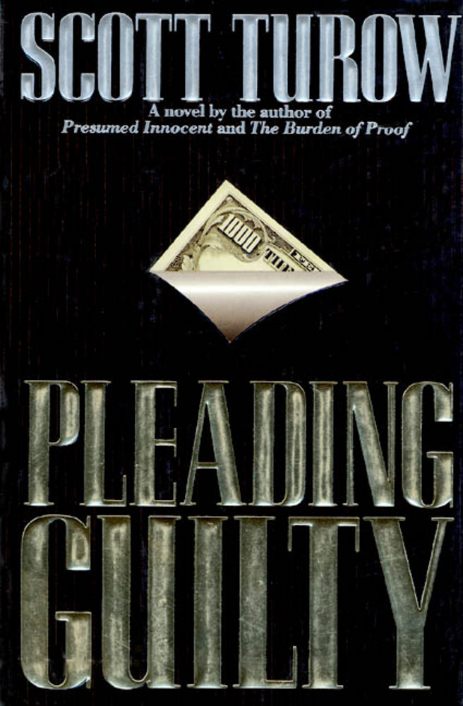 Pleading Guilty Scott Turow Macmillan - Presumed Innocent Author