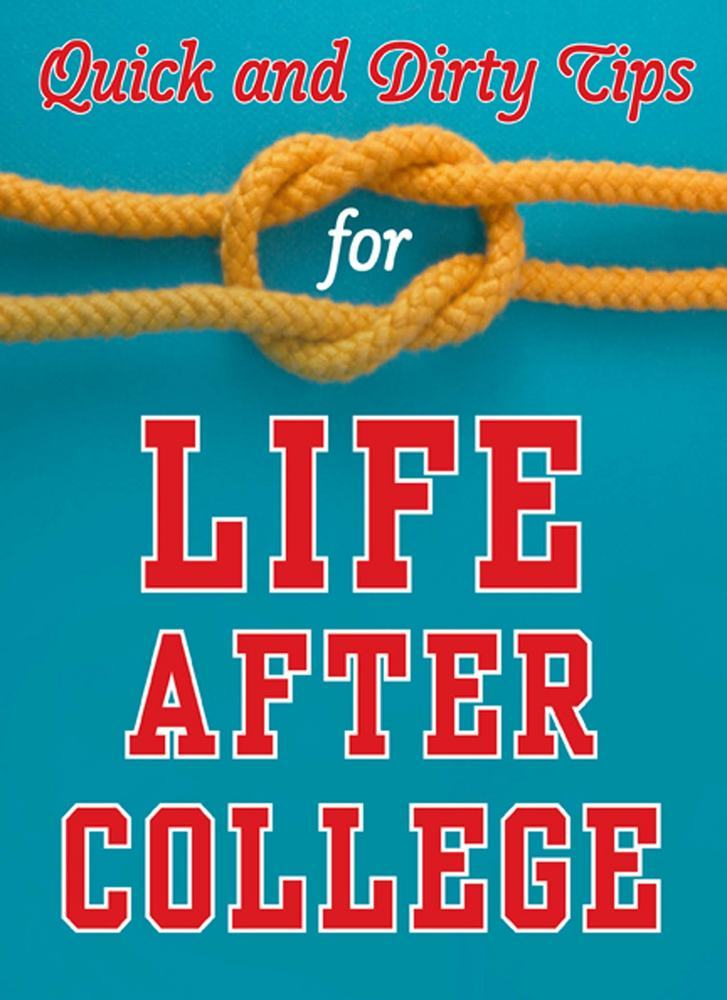 Quick and Dirty Tips for Life After College Mignon Fogarty Macmillan - college success tips