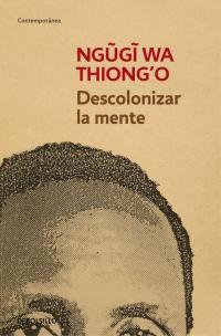 megustaleer - Descolonizar la mente - Ngugi wa Thiong'o
