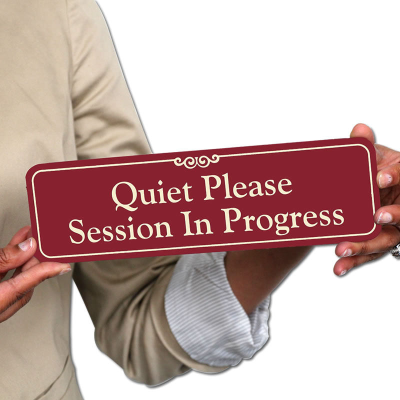 Quiet Please ShowCase Wall Sign - Session In Progress Sign, SKU - SE