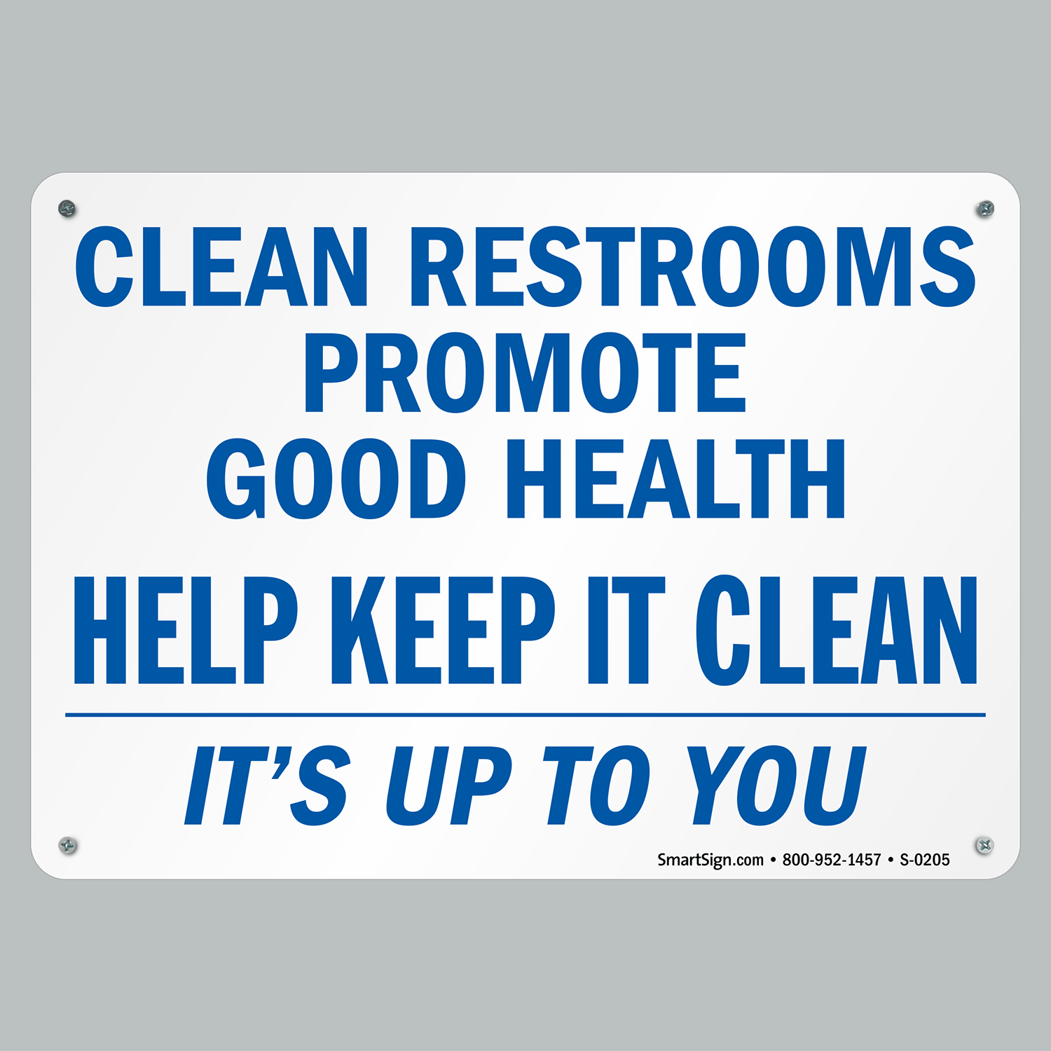 Keep It Clean Clean Restrooms Promote Good Health Help Keep It Clean Sign Sku