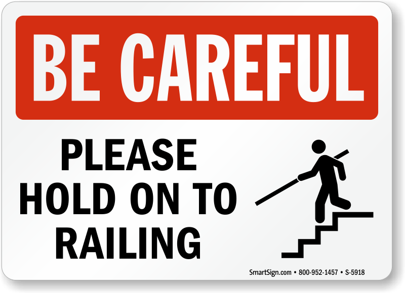 Please Hold On To Railing Sign Be Careful Ships Free