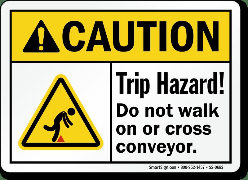 Trip Hazard Do Not Walk On Cross Conveyor Caution Sign