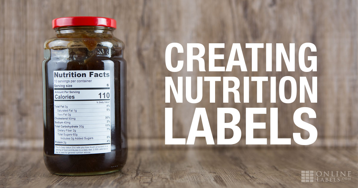 Creating Nutrition Fact Labels for Your Products - OnlineLabels