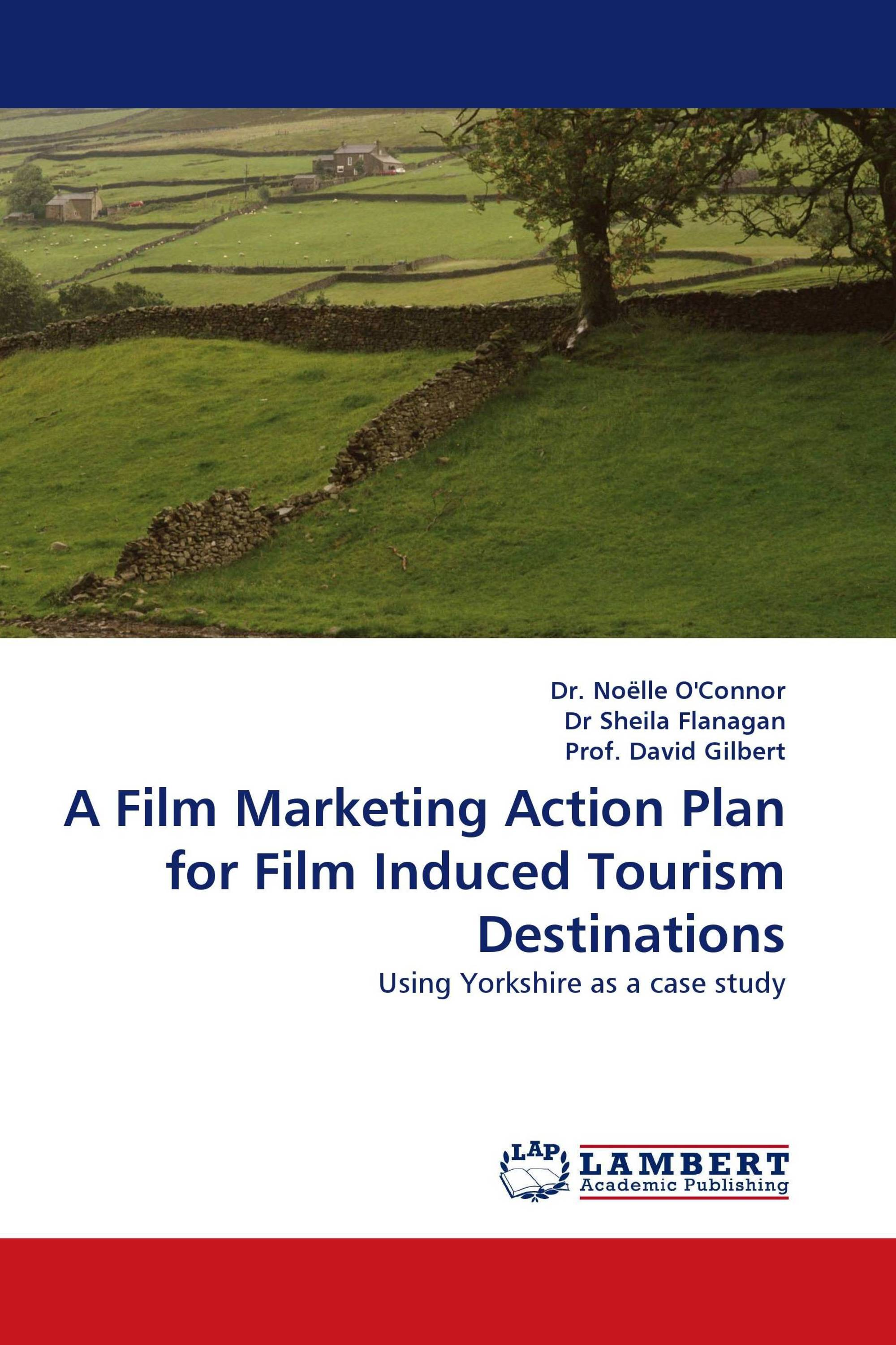 Tourism Destinations A Film Marketing Action Plan For Film Induced Tourism Destinations