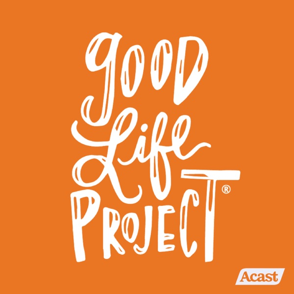Good Life Project Podcast Republic