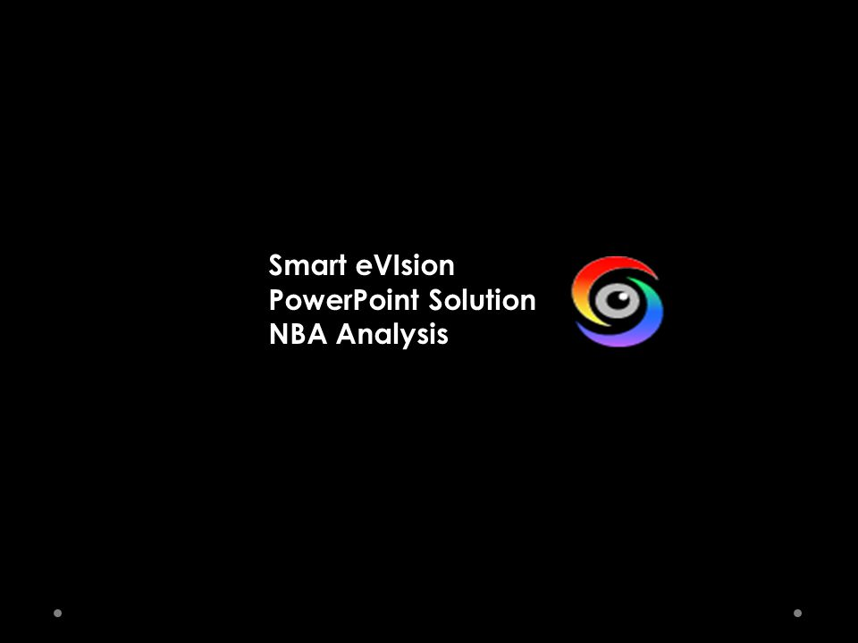 Smart eVIsion PowerPoint Solution NBA Analysis - ppt download