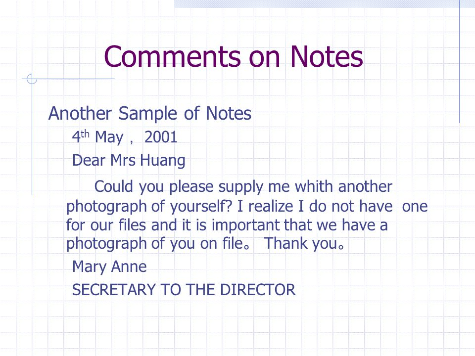 Comments on Notes Another Sample of Notes 4 th May , 2001 Dear Mrs