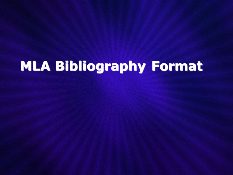 MLA Bibliography Format Purpose of the Annotation Describe the