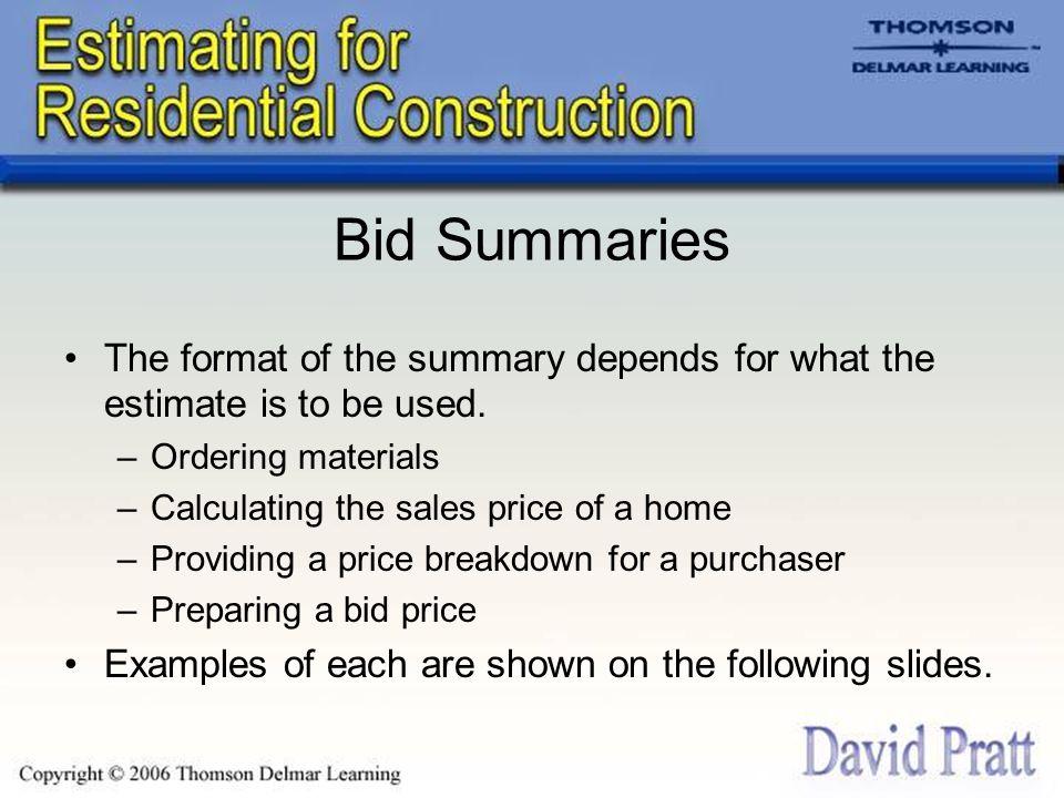 Chapter 12 Estimate Summaries and Bids Bid Summaries The format - bid format