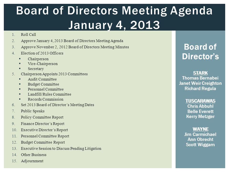 JANUARY 4, 2013 BOARD OF DIRECTOR\u0027S MEETING (Organizational Meeting