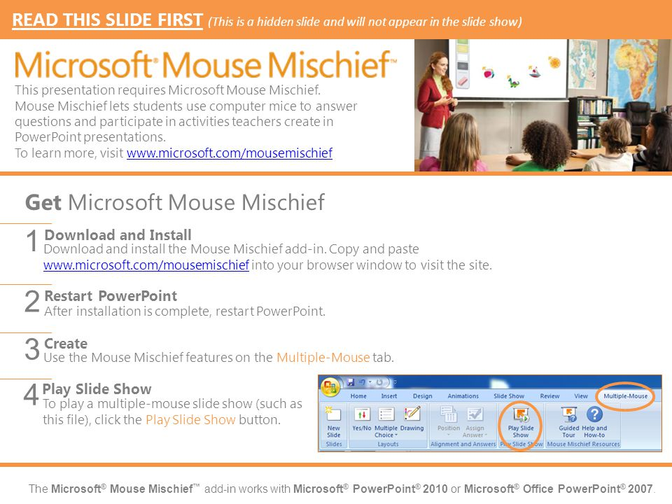 The Microsoft ® Mouse Mischief ™ add-in works with Microsoft