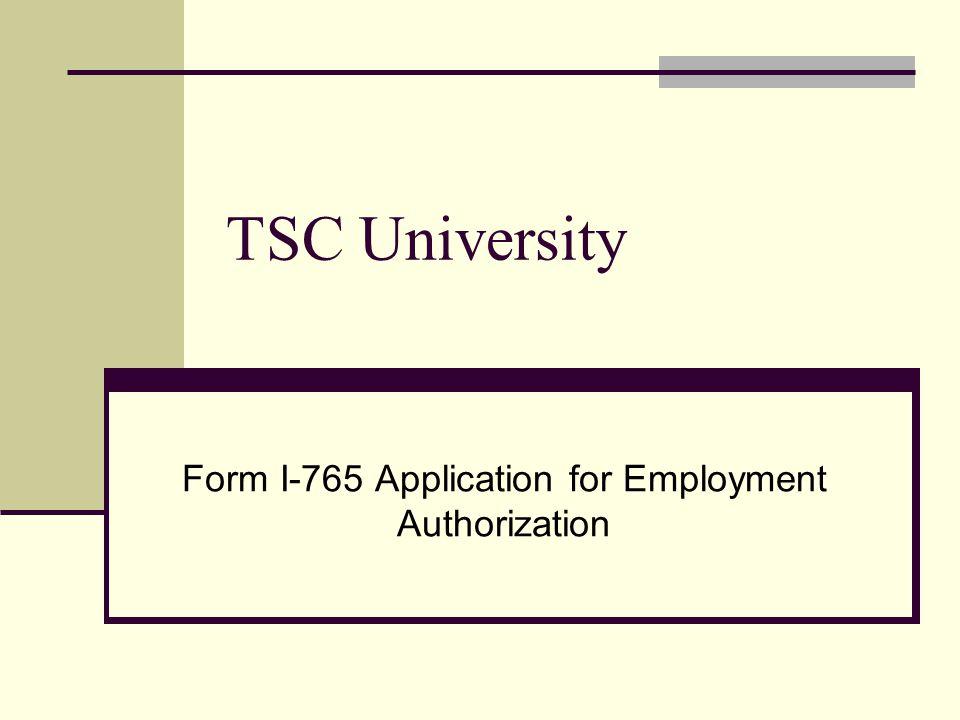 TSC University Form I-765 Application for Employment Authorization