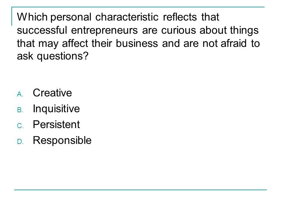 301 Characteristics of Successful Entrepreneurs 301 Recall - questions to ask entrepreneurs