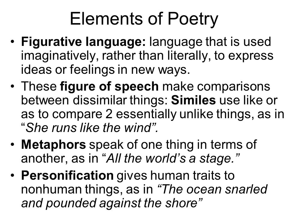 Poetry Terms Elements of Poetry Figurative language language that