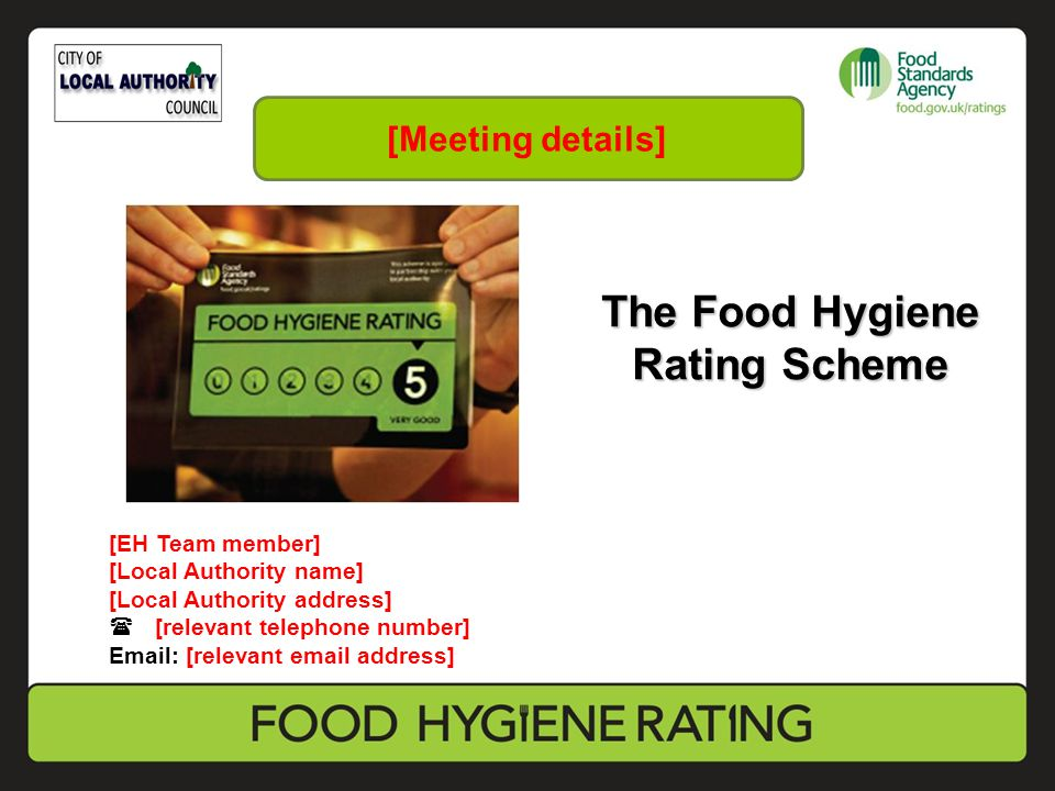 The Food Hygiene Rating Scheme EH Team member Local Authority