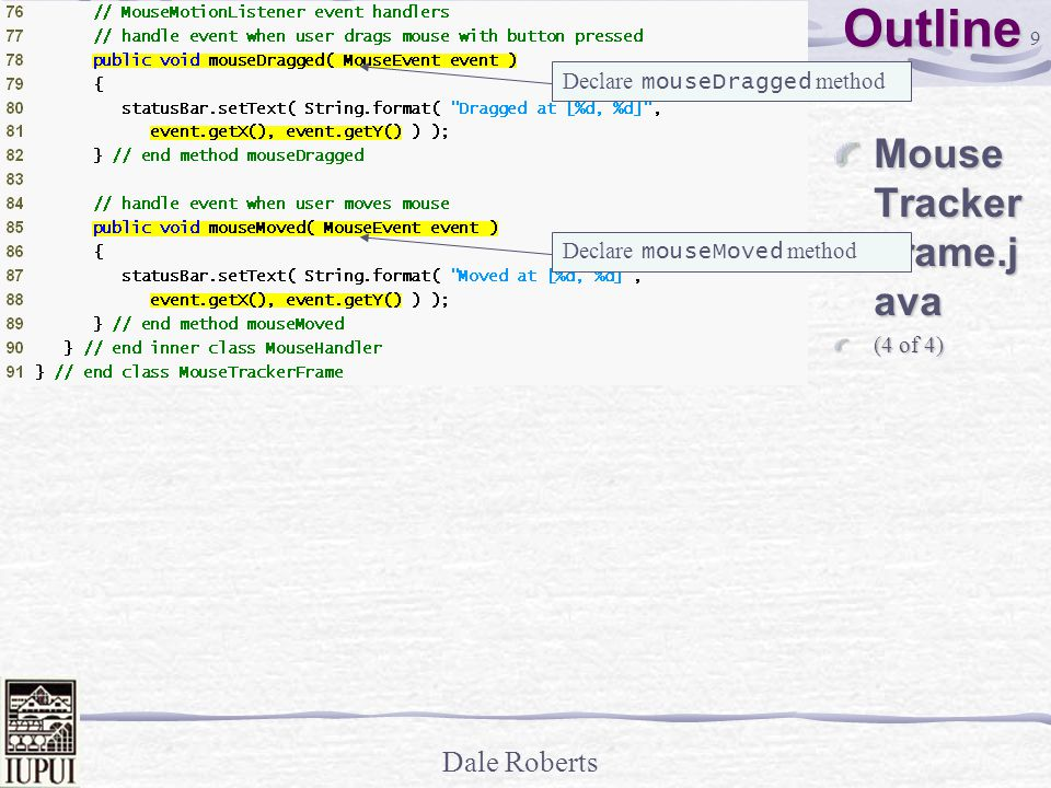 Dale Roberts GUI Programming using Java - Mouse Events Dale Roberts