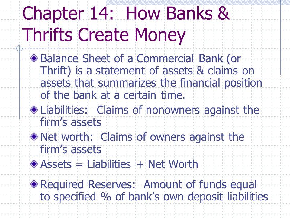 Chapter 14 How Banks  Thrifts Create Money Balance Sheet of a - create a balance sheet