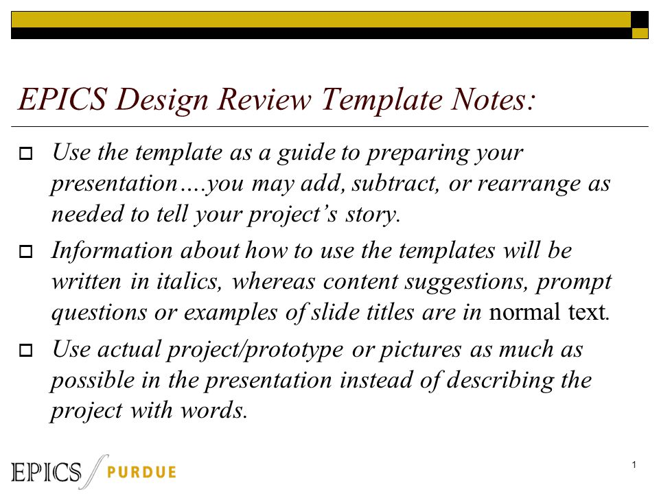 EPICS Design Review Template Notes  Use the template as a guide