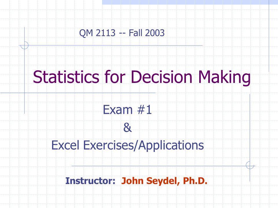 Statistics for Decision Making Exam #1  Excel Exercises