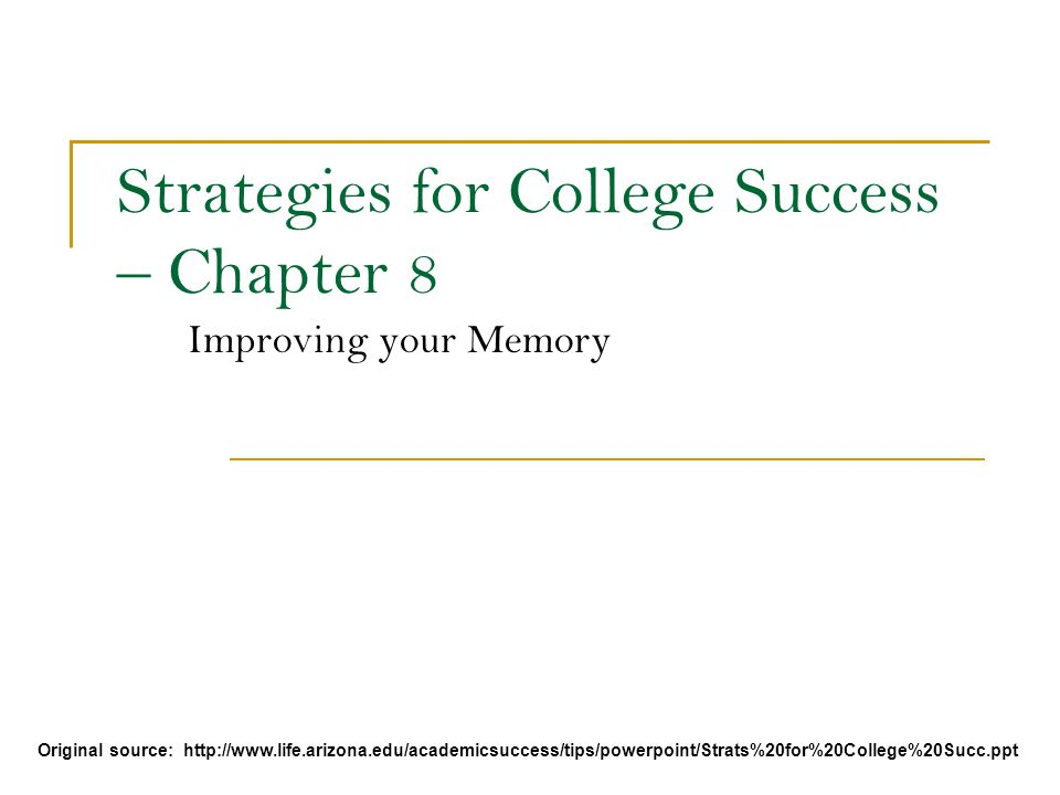 Strategies for College Success \u2013 Chapter 8 Improving your Memory - college success tips