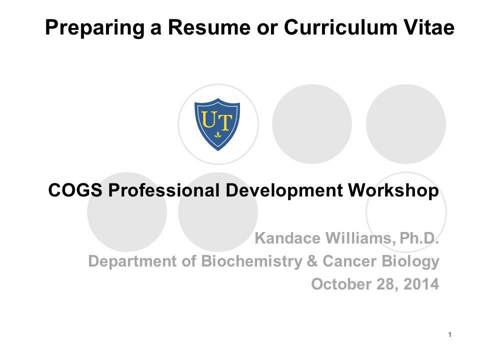 Preparing a Resume or Curriculum Vitae COGS Professional Development