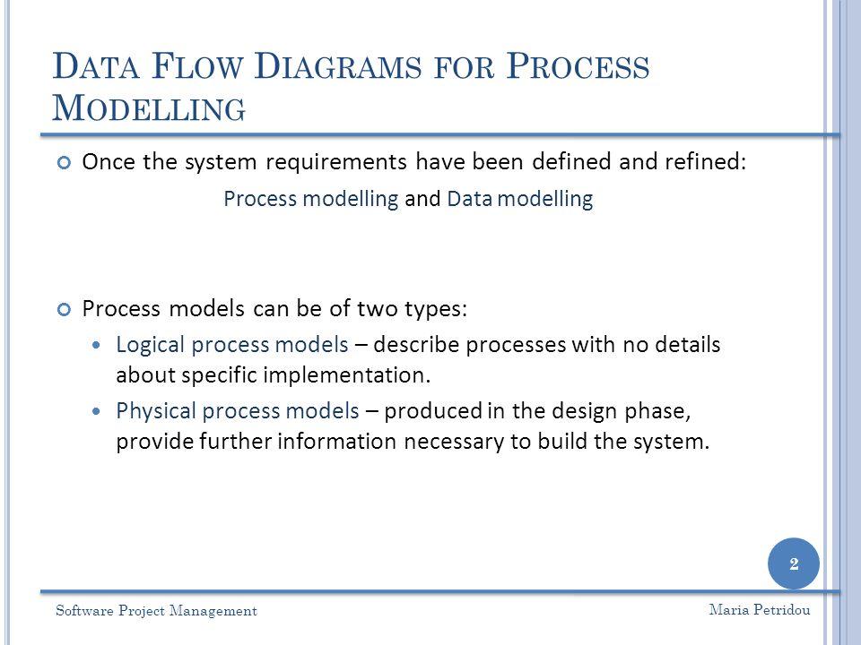 L ECTURE 9 \u2013 PROCESS MODELLING PART 1 Data Flow Diagrams for Process