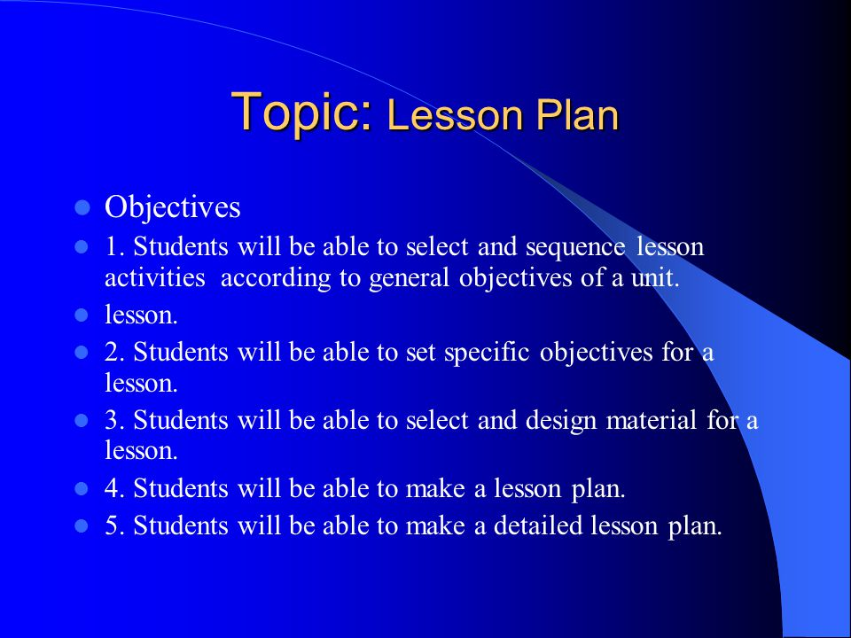 Topic Lesson Plan Objectives 1 Students will be able to select and