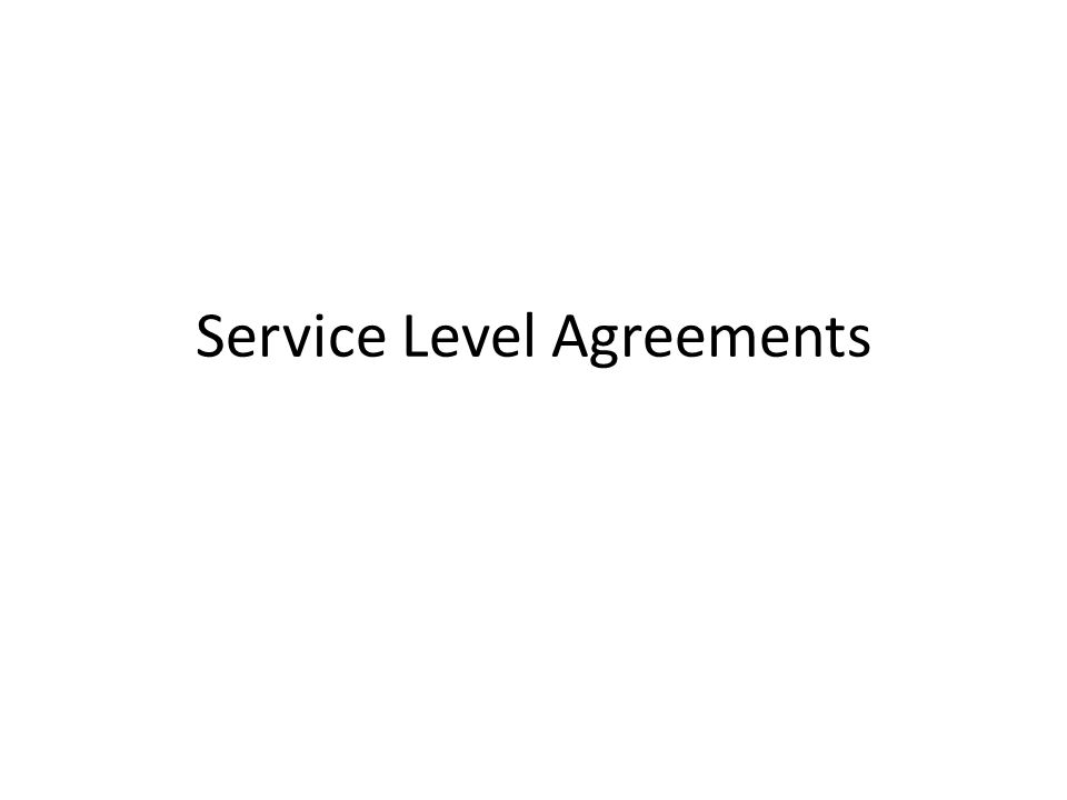 Service Level Agreements Introduction  Pre IT economies, services