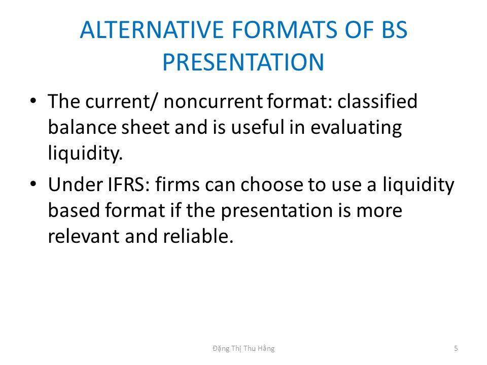 UNDERSTANDING BALANCE SHEET 1Đặng Thị Thu Hằng ELEMENTS OF THE BS - balance sheet classified format