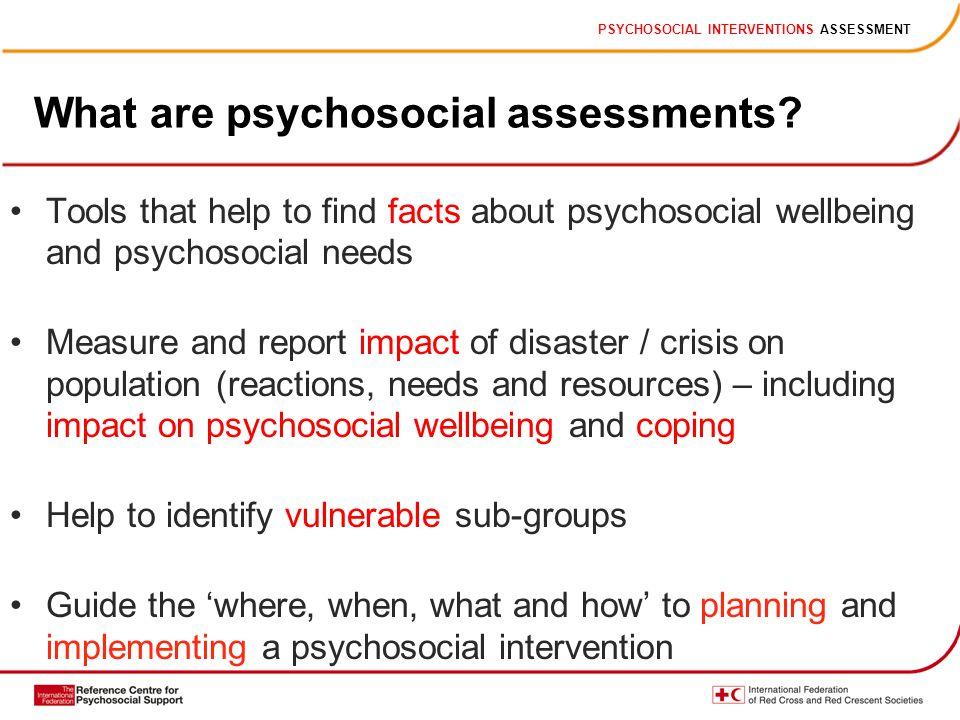ASSESSMENTS PSYCHOSOCIAL INTERVENTIONS ASSESSMENT - ppt download