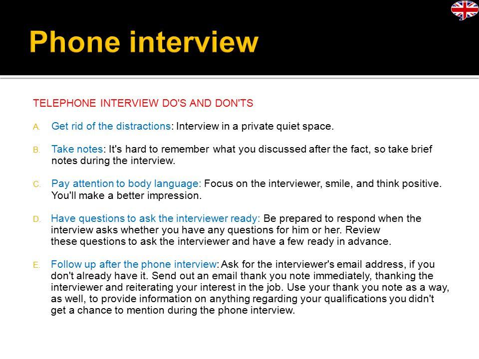 TELEPHONE INTERVIEWS  Telephone Interviews are very popular in