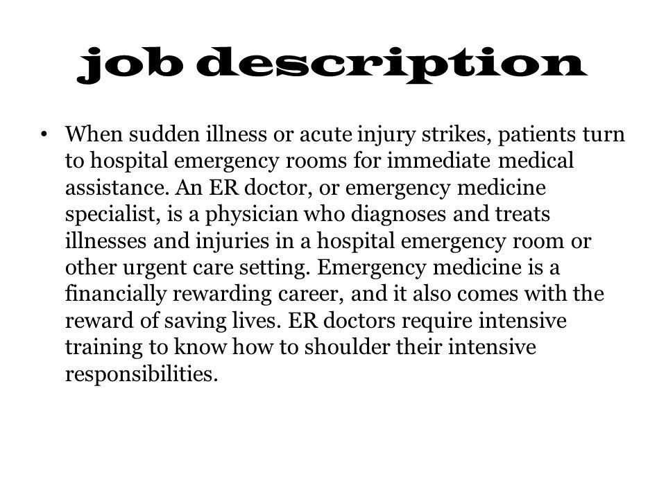 ER- Doctor by Iris Nicole job description When sudden illness or - Physician Job Description
