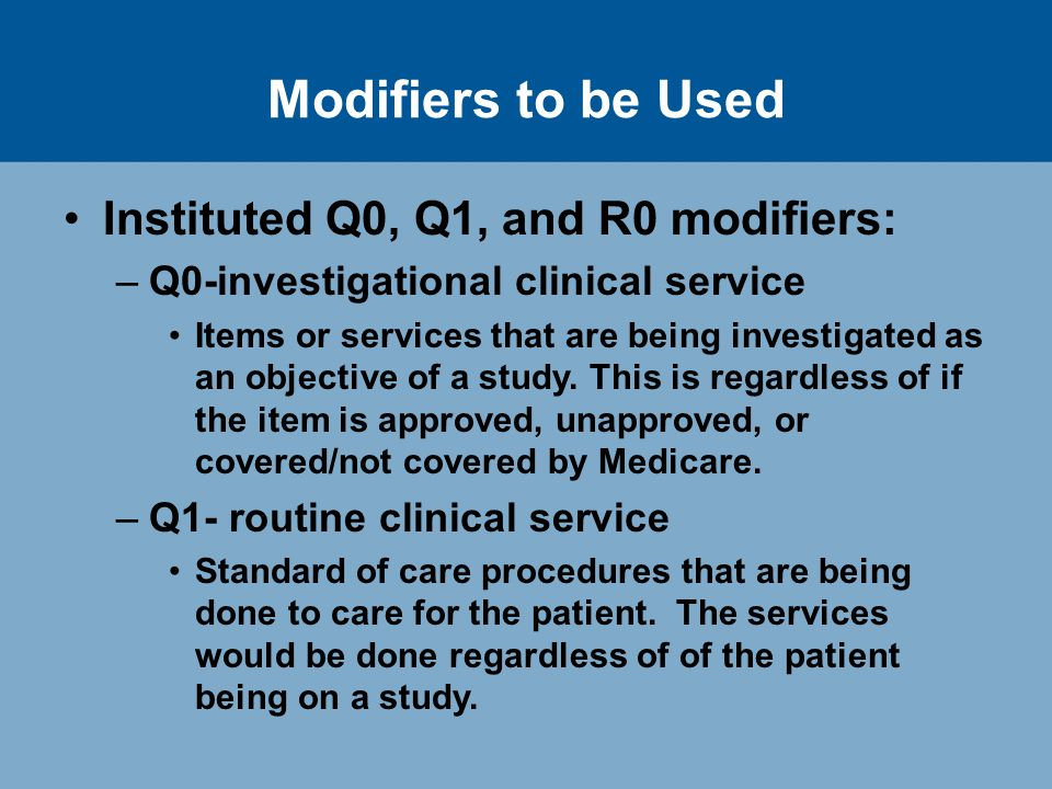 Medicare Modifiers The Impact on Clinical Research Susie Bullock