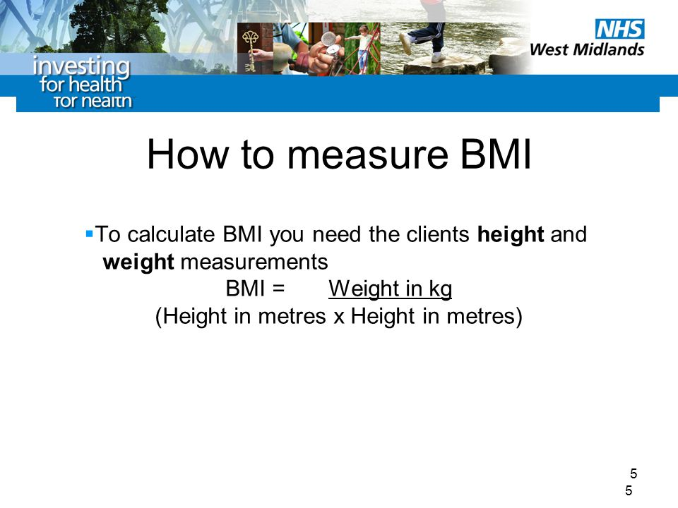 1 Measuring BMI 1 2 Body Mass Index or BMI is used as a measure to