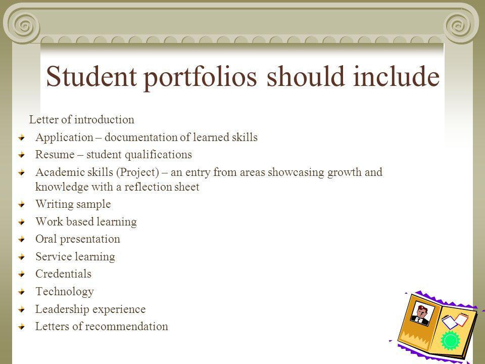 Portfolios ULTIMATE GOAL A portfolio should be something a student