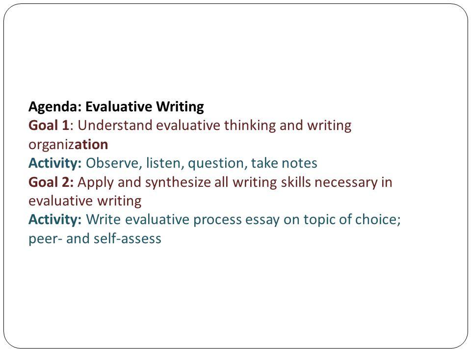 Agenda Evaluative Writing Goal 1 Understand evaluative thinking