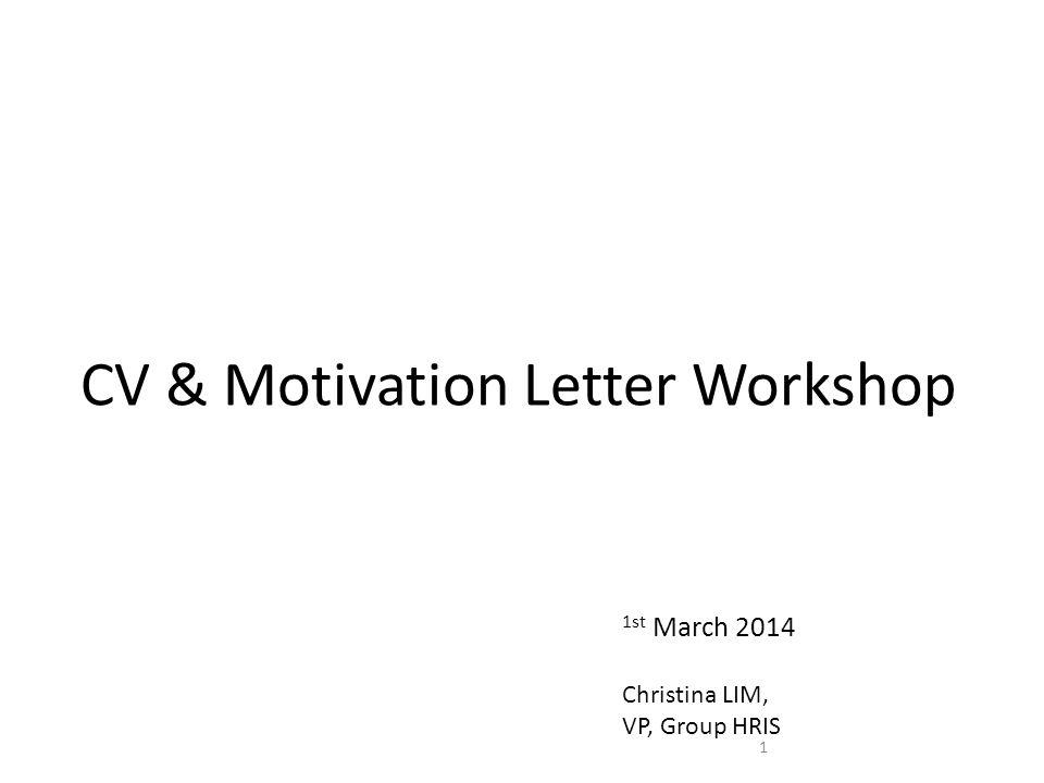 CV  Motivation Letter Workshop 1 1st March 2014 Christina LIM, VP